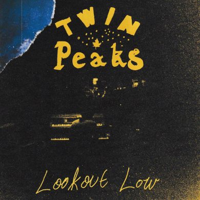TWIN PEAKS - LOOK OUT LOW